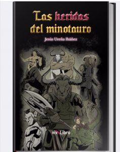 """img 20200112 194646 237x300 - CONOCIENDO A JESÚS UREÑA IBÁÑEZ """"LAS HERIDAS DEL MINOTAURO"""""""